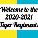 Welcome to the 2020-21 Tiger Regiment!